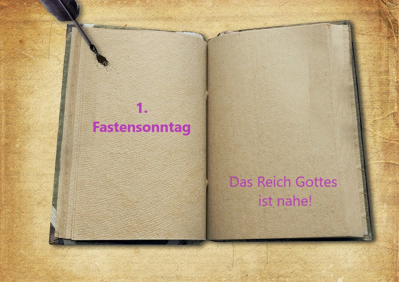 You are currently viewing 1. Fastensonntag – Das Reich Gottes ist nahe!